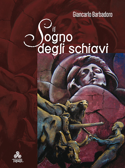 Giancarlo Barbadoro - Il Sogno degli Schiavi